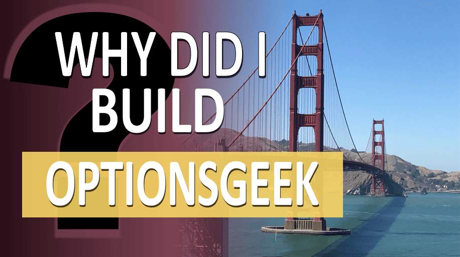 Why did I build OptionsGeek